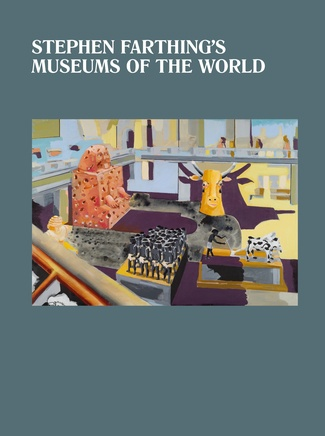 Stephen Farthing RA Museums of the World